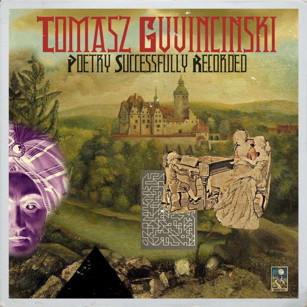 Tomasz Gwincinski - Poetry Succesfully Recorded